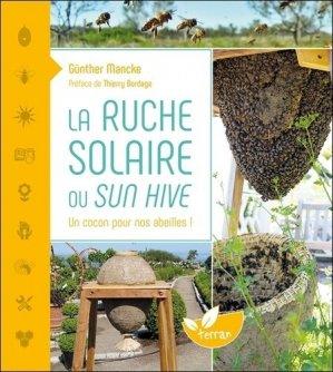 La ruche solaire ou Sun hive : un cocon pour nos abeilles ! - de terran - 9782359811117 -