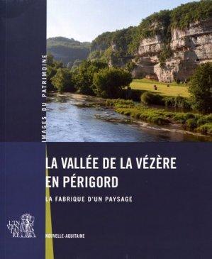La vallée de la Vézère en Périgord. La fabrique d'un paysage - Festin - 9782360621842 -