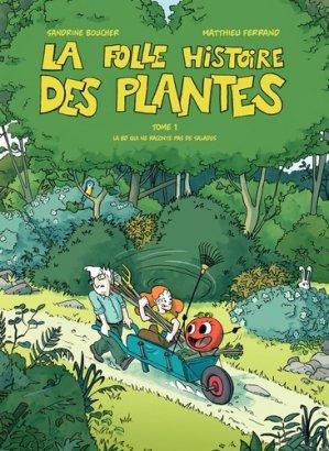 La folle histoire des plantes Tome 1 - terre vivante - 9782360984299 -