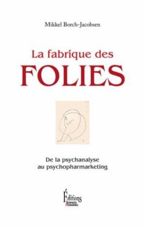 La fabrique des folies - sciences humaines (éditions) - 9782361060336 -
