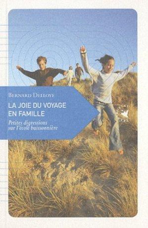 La joie du voyage en famille. Petites digressions sur l'école buissonnière - Editions Transboréal - 9782361570125 -