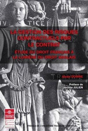 La gestion des risques contractuels par le contrat - Institut fédératif de recherche - 9782361702212 -
