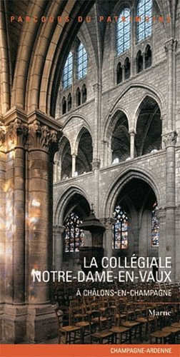 La collégiale Notre-Dame-en-Vaux - lieux dits - 9782362190414 -
