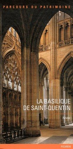 La Basilique de Saint-Quentin - lieux dits - 9782362190483 -
