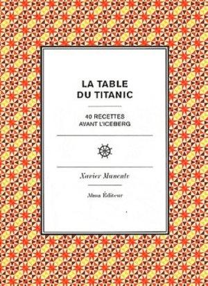 La table du Titanic. 40 recettes avec l'iceberg - Alma Editeur - 9782362790157 -