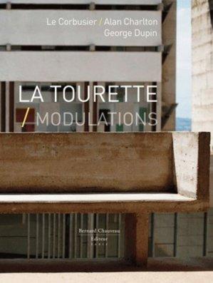 La Tourette, Modulations. Le Corbusier, Alan Charlton, George Dupin, Edition bilingue français-anglais - Couleurs Contemporaines Bernard Chauveau éditeur - 9782363060099 -