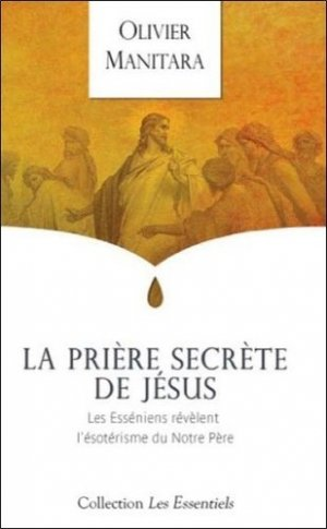 La prière secrète de Jésus - Essénia - 9782364110168 -