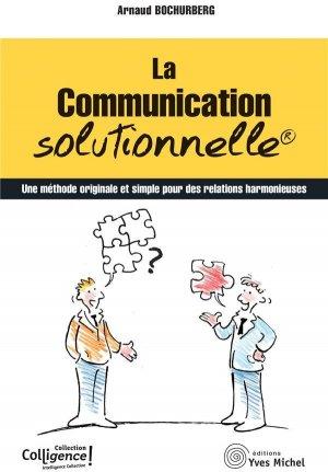 La communication solutionnelle - yves michel - 9782364291744 -