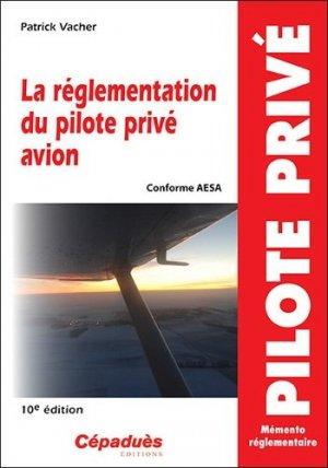 La réglementation du pilote privé avion - cepadues - 9782364936843