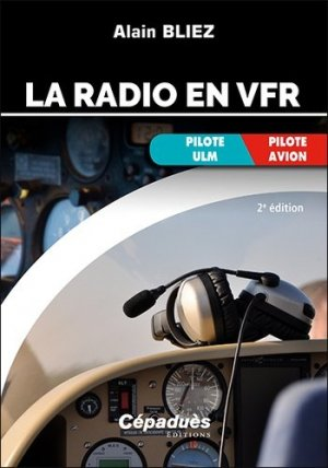 La radio en VFR (avion, ULM) - cepadues - 9782364937567 -