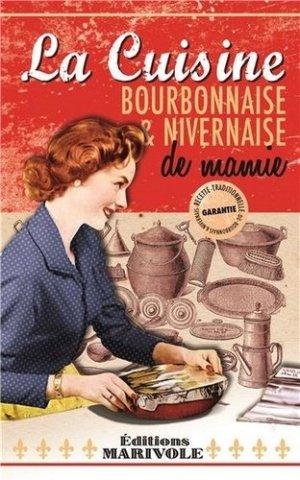 La cuisine bourbonnaise et nivernaise de mamie - marivole  - 9782365751414 -