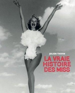 La vraie histoire des Miss - Chronique Editions - 9782366025651 -