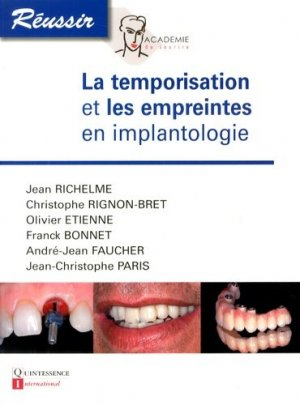 La temporisation et les empreintes en implantologie - quintessence international - 9782366150124 -