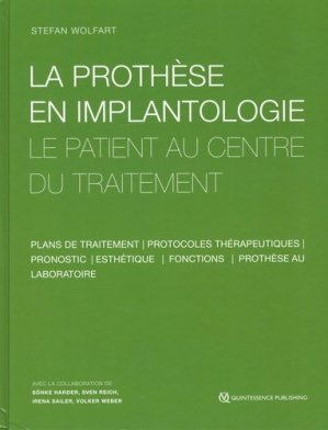 La prothèse en implantologie. Le patient au centre du traitement - Quintessence International - 9782366150438 -