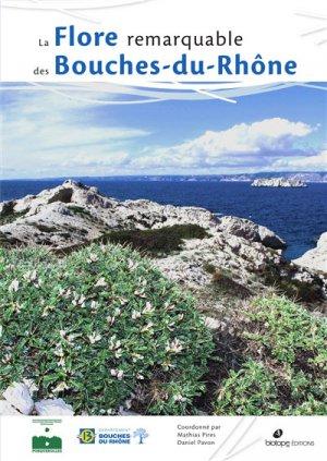 La flore remarquable des Bouches-du-rhone - biotope - 9782366622102