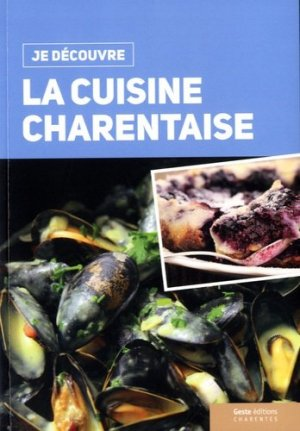 La cuisine charentaise - geste - 9782367464534 -