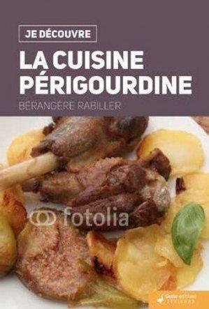 La cuisine périgourdine - geste - 9782367465074 -