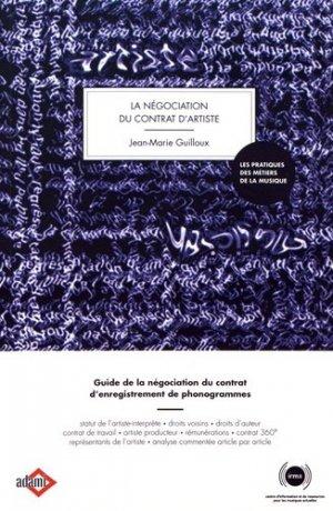 La négociation du contrat d'artiste. Guide de la négociation du contrat d'enregistrement de phonogrammes, 2e édition - IRMA - 9782367480343 -