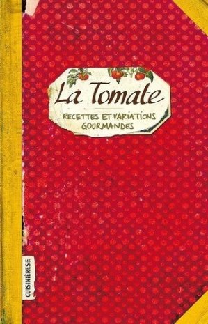La tomate. Recettes et variations gourmandes - les cuisinières sobbollire - 9782368421031 -