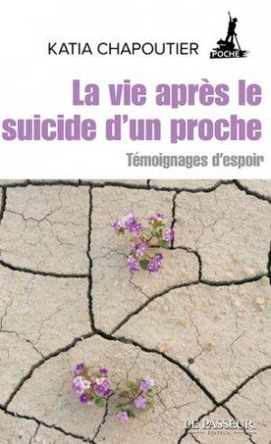 La vie après le suicide d'un proche. Témoignages d'espoir - Le Passeur éditeur - 9782368906668 -