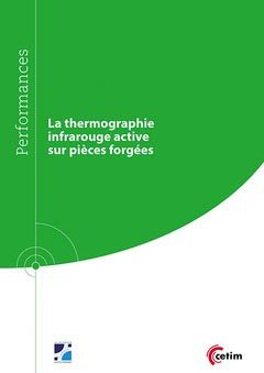 La thermographie infrarouge active sur pièces forgées - cetim - 9782368940648 -