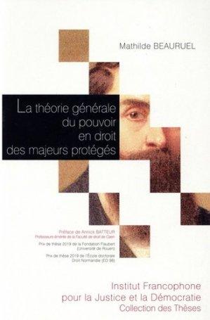 La théorie générale du pouvoir en droit des majeurs protégés - Fondation Varenne - 9782370322432 -