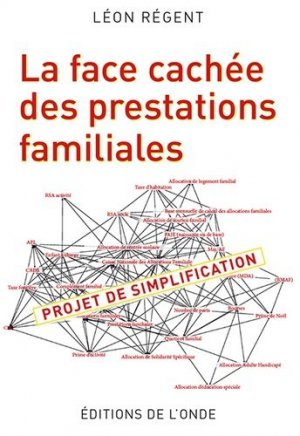 La face cachée des prestations familiales. Projet de simplification - de l'onde - 9782371580985 -