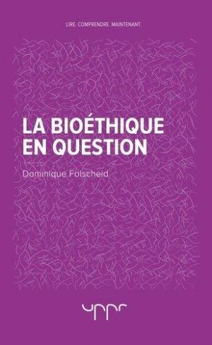 La bioéthique en question - uppr - 9782371680999 -