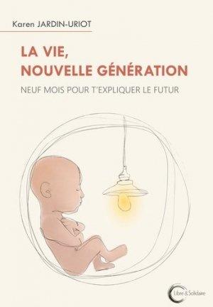 La vie, nouvelle génération - libre et solidaire - 9782372630931 -