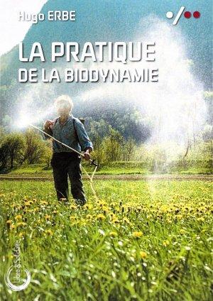La pratique de la biodynamie - libre et solidaire - 9782372631020 -