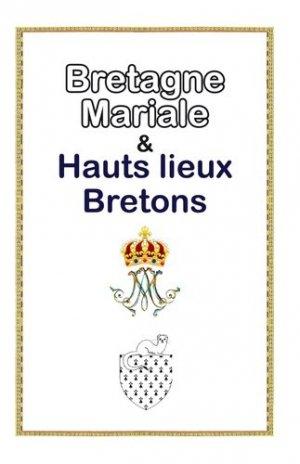 La Bretagne mariale et hauts-lieux bretons - Editions Saint Jude - 9782372721943 -