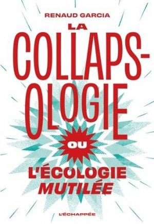 La collapsologie ou l'écologie mutilée - L'Echappée - 9782373090789 -