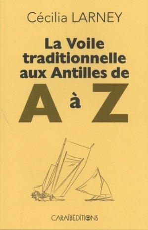 La voile traditionnelle aux Antilles de A à Z - Caraibeditions - 9782373110654 -