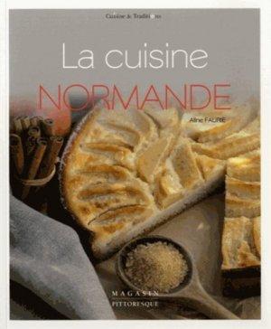 La cuisine normande - Magasin pittoresque - 9782373460056 -