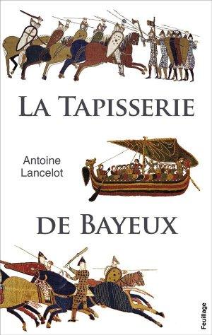 La tapisserie de Bayeux - feuillage - 9782373971132 -