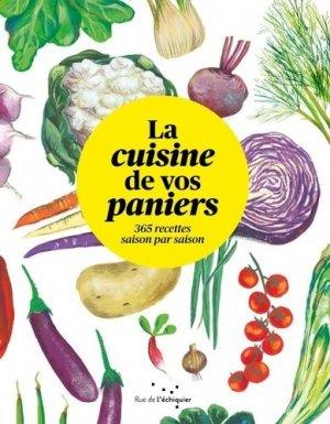 La cuisine de vos paniers. 365 recettes saison par saison - Rue de l'échiquier - 9782374250656 -