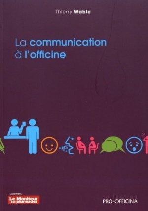 La communication à l'officine - le moniteur des pharmacies - 9782375190258 -