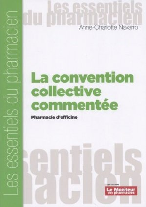 La convention collective commentée - le moniteur des pharmacies - 9782375190319 -
