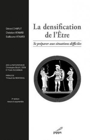 La densification de l'Etre. Se préparer aux situations difficiles, 2e édition revue et augmentée - pippa - 9782376790037 -