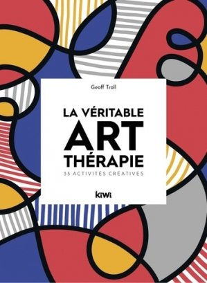 La véritable art thérapie - kiwi - 9782378830120 -