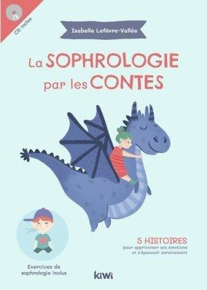 La sophrologie par les contes : 5 histoires pour apprivoiser ses émotions et s'épanouir sereinement - kiwi - 9782378830342 -