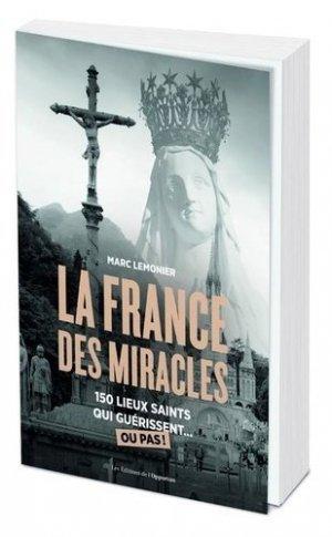 La France des lieux miraculeux - Editions de l'Opportun - 9782380151510 -