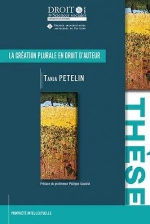 La création plurale en droit d'auteur - Presses universitaires juridiques de Poitiers - 9782381940014 -