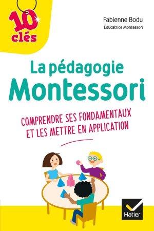La pédagogie Montessori - 10 Clés - hatier - 9782401034969 -