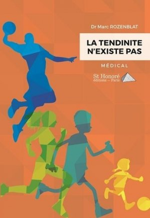 La Tendinite n'Existe Pas - saint honoré editions - 9782407011452 -
