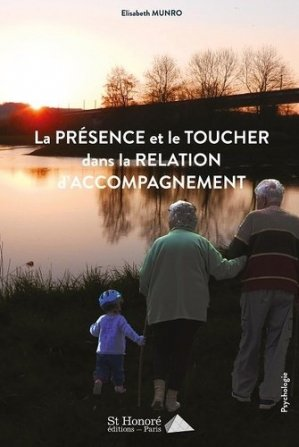La Présence et le Toucher dans la Relation d'Accompagnement - saint honoré editions - 9782407013371 -