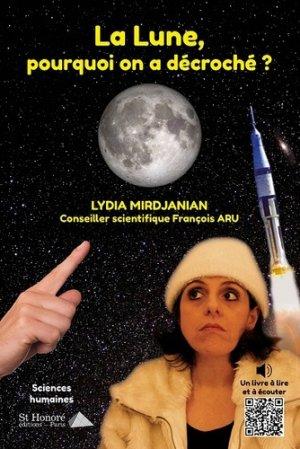 La lune, pourquoi on a décroche ? - saint honoré - 9782407013418