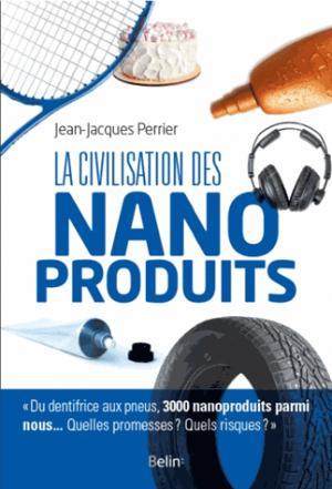 La civilisation des nanoproduits - belin - 9782410003826 -