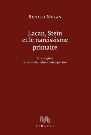 Lacan, Stein et le narcissisme primaire - ithaque - 9782490350117 -