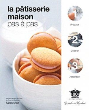 La pâtisserie maison pas à pas - Marabout - 9782501075114 -